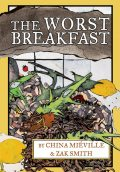 The Worst Breakfast, China Mieville, Zak Smith