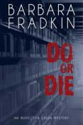 Do or Die, Barbara Fradkin
