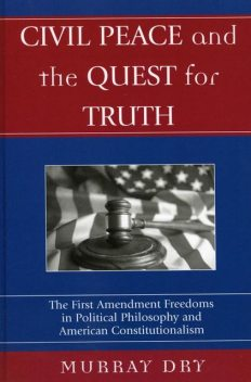 Civil Peace and the Quest for Truth, Murray Dry