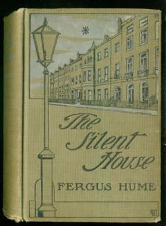 The Silent House, Fergus Hume