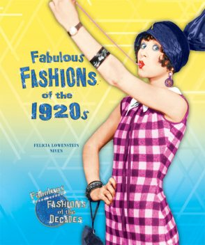 Fabulous Fashions of the 1920s, Felicia Lowenstein Niven