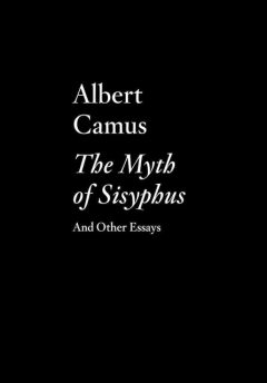 The Myth of Sisyphus and Other Essays, Albert Camus