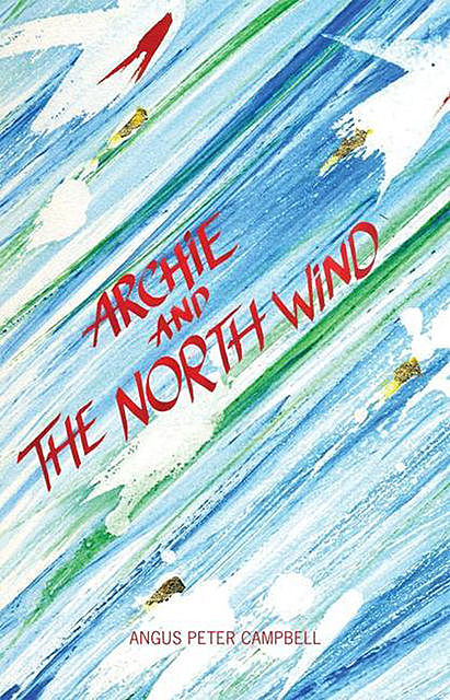 Archie and the North Wind, Angus Peter Campbell