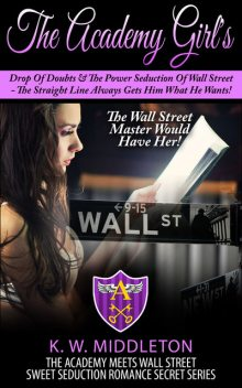 Sweet Seduction Romance WALL STREET Romance & Billionaire Erotic Romance – 2 In 1 Box Set, K.W.Middleton