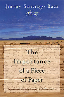 The Importance of a Piece of Paper, Jimmy Santiago Baca