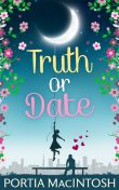 Truth Or Date, Portia MacIntosh