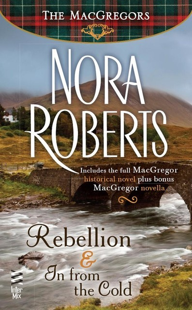 Rebellion & In From The Cold, Nora Roberts