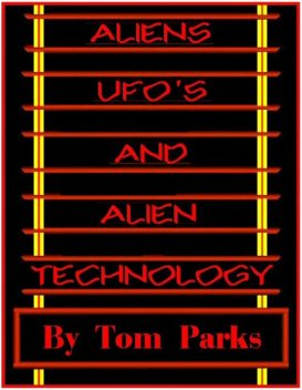 Alien Craft, UFO's and Alien Technology, Tom Parks
