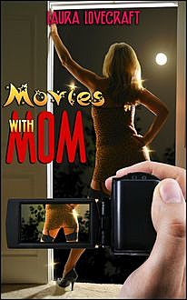 Movies With Mom, Laura Lovecraft