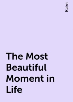 The Most Beautiful Moment in Life, Kairn
