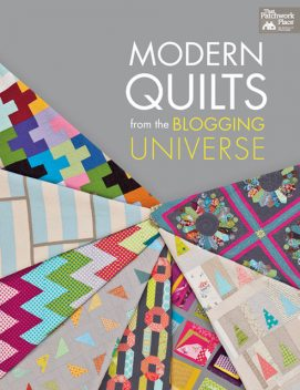 Modern Quilts from the Blogging Universe, That Patchwork Place