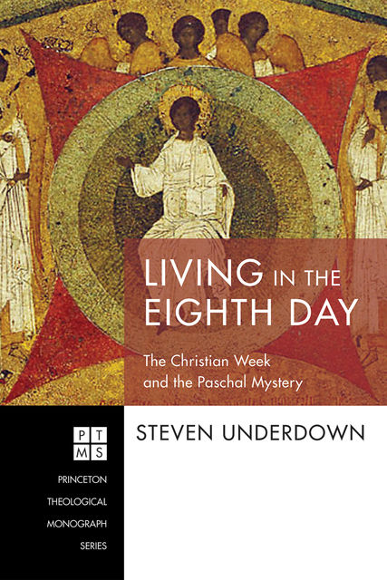 Living in the Eighth Day, Steven Underdown