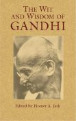 The Wit and Wisdom of Gandhi, Mohandas Gandhi