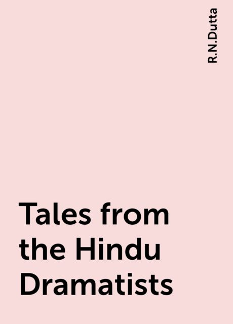 Tales from the Hindu Dramatists, R.N.Dutta