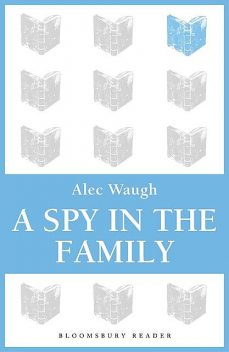 A Spy in the Family, Alec Waugh