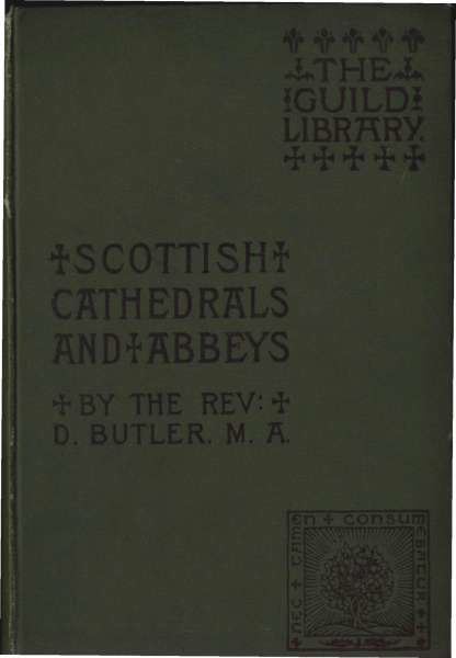 Scottish Cathedrals and Abbeys, Dugald Butler