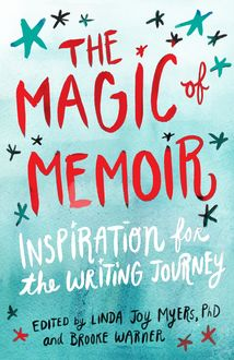 The Magic of Memoir, Brooke Warner, Linda Joy Myers