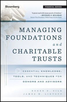 Managing Foundations and Charitable Trusts, James W.Lintott, Roger D.Silk
