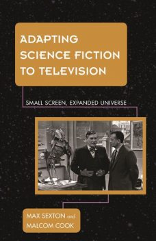 Adapting Science Fiction to Television, Malcolm Cook, Max Sexton