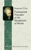 Fundamental Principles of the Metaphysics of Morals, Immanuel Kant