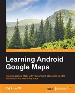 Learning Android Google Maps, Raj Amal W.