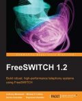 FreeSWITCH 1.2, Raymond Chandler, Michael Collins, Anthony Minessale, Darren Schreiber