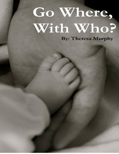 Go Where, With Who?, Theresa Murphy