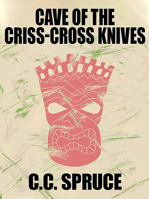 Night of the Criss-Cross Knives, C.C. Spruce
