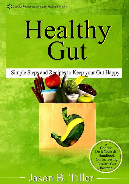 Healthy Gut, Jason B. Tiller