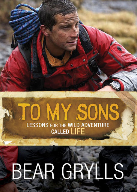 To My Sons, Bear Grylls