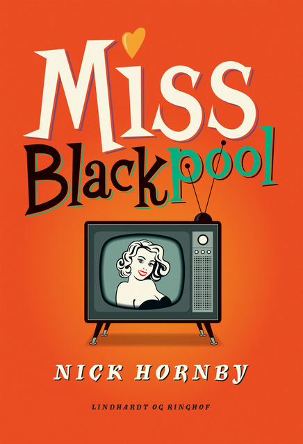 Miss Blackpool, Nick Hornby
