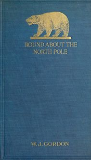 Round About the North Pole, W.J. Gordon