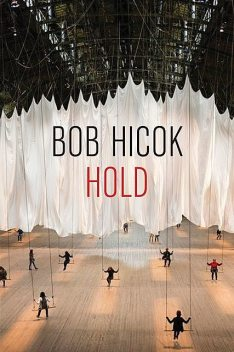 Hold, Bob Hicok