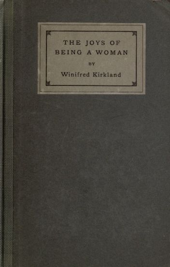 The Joys of Being a Woman, and Other Papers, Winifred Margaretta Kirkland