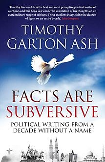 Facts are Subversive, Timothy Ash