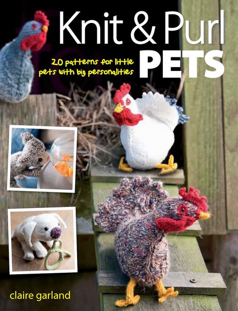 Knit & Purl Pets, Claire Garland