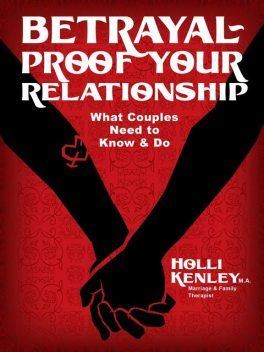 Betrayal-Proof Your Relationship, Holli Kenley