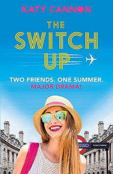 The Switch Up, Katy Cannon