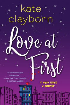 Love at First, Kate Clayborn