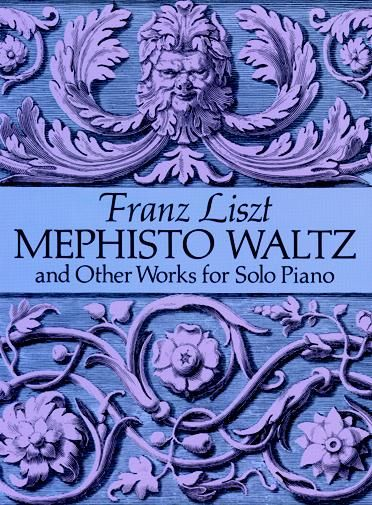 Mephisto Waltz and Other Works for Solo Piano, Franz Liszt