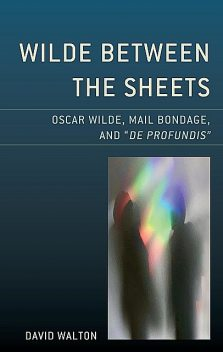 Wilde Between the Sheets, David Walton