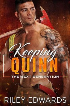 Keeping Quinn (The Next Generation Book 6), Riley Edwards