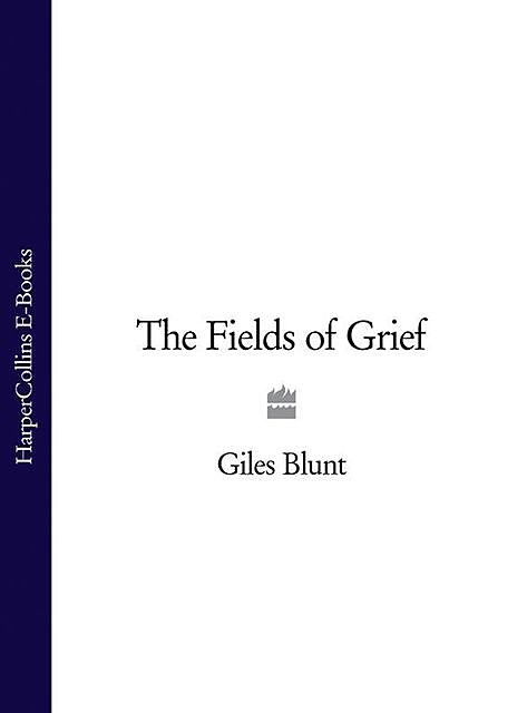 The Fields of Grief, Giles Blunt