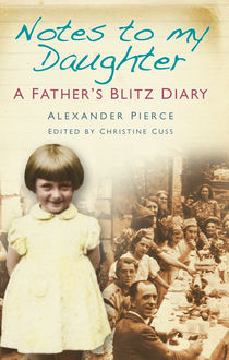 Notes to My Daughter, Alexander Pierce