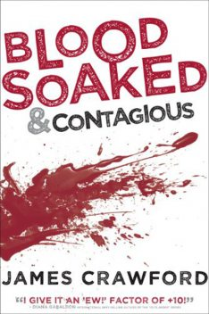 Blood Soaked And Contagious, James Crawford