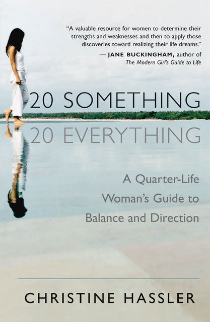 20 Something, 20 Everything, Christine Hassler