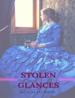 Stolen Glances, Matilda Lee Smith
