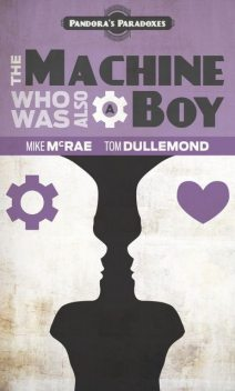 The Machine Who Was Also A Boy, Tom Dullemond, Mike McRae