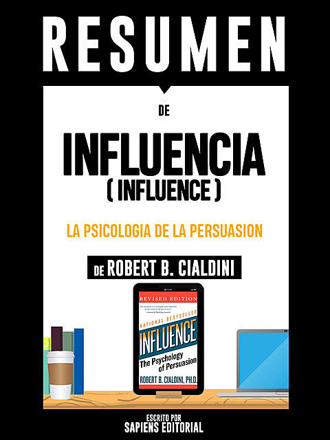 Influencia: La Psicologia De La Persuasion (Influence), Sapiens Editorial