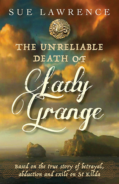 The Unreliable Death of Lady Grange, Sue Lawrence